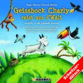 Geissbock Charly reist um d'Wält