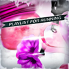 Playlist for Running (Music for Run Sport and Workout Compilation) - Various Artists