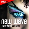 New Wave Workout Session (60 Minutes Non-Stop Mixed for Fitness & Workout 135 - 150 Bpm)
