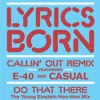 Callin' Out (Remix) [feat. E-40, Casual & Young Einstein] - EP, Lyrics Born