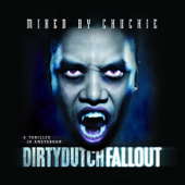 Dirty Dutch Fallout (Mixed By Chuckie)-Chuckie