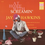 Screamin' Jay Hawkins - You Made Me Love You (I Didn't Want to Do It)