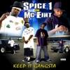Keep It Gangsta, Spice 1 & MC Eiht