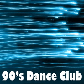 90's Dance Club Music: Best of 1990's Dance, House & Disco Songs  Top  Classics & Radio Party Hits by Nineties Fashion Society