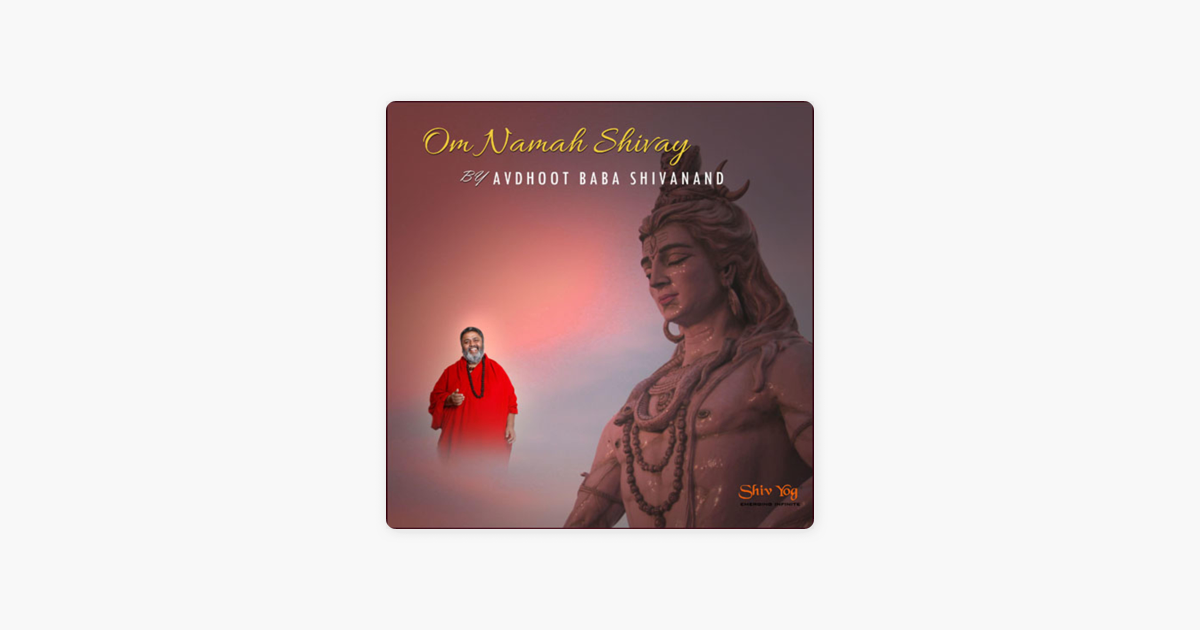 ShivYog Chants Om Namah Shivay - EP by Avdhoot Baba