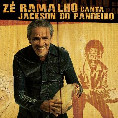 Zé Ramalho Canta Jackson do Pandeiro - Zé Ramalho