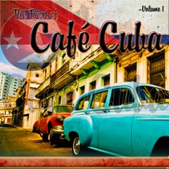 The Best of Cafe Cuba (Volume 1)