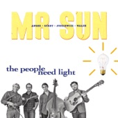 Mr. Sun - The People Need Light