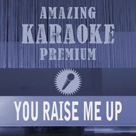 You Raise Me up (Premium Karaoke Version) [Originally Performed By  Westlife] - Single by Clara Oaks