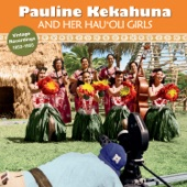 Pauline Kekahuna and her Hau'oli Girls - Waikapu