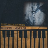 Blind Willie Johnson - It's Nobody's Fault but Mine (Remastered)