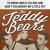 The Teddy Bears - To Know Him Is to Love Him artwork