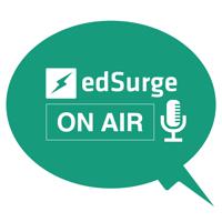 EdSurge On Air podcast