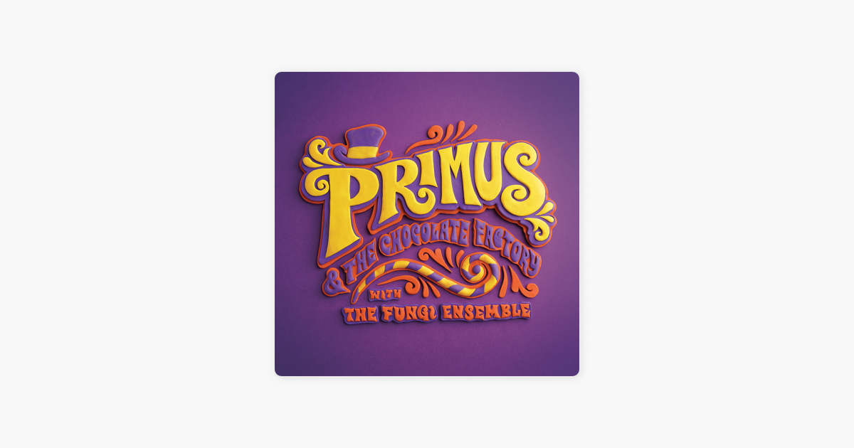 Primus And The Chocolate Factory Pure Imagination