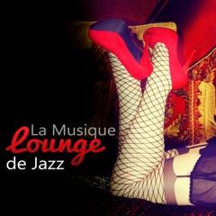 La Musique Lounge de Jazz – Musique Érotique et Sensuelle, Chansons D'Amour Douces et Romantiques des Plus Grandes de la Sexy Musique Lounge