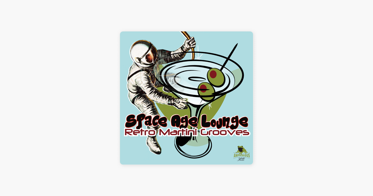 ‎Space Age Lounge: Retro Martini Grooves de Amphibious Zoo ...