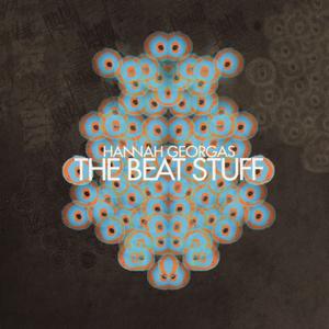 Hannah Georgas - The Beat Stuff - EP