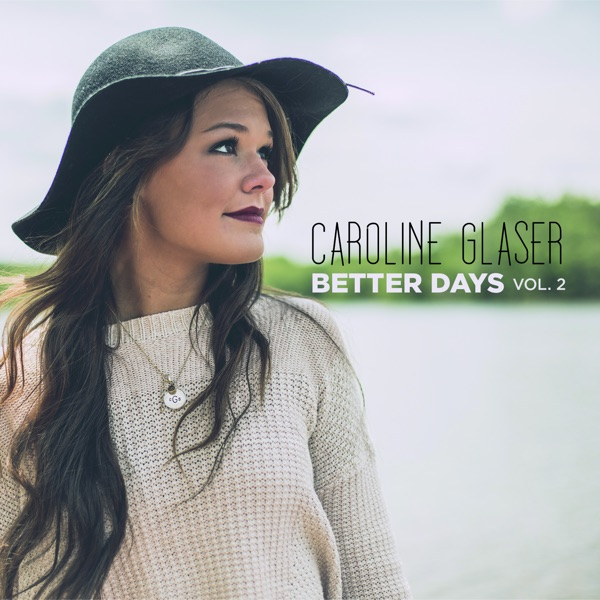 Caroline Glaser - Better Days, Vol. 2 - EP