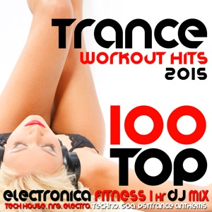 Trancercise & Goa Doc - Top Trance Workout Hits 2015 Electronica Fitness (1 Hr Tech House & Goa Psytrance Anthems DJ Mix)