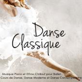 Danse Classique – Musique Piano et Ethno Chillout pour Ballet, Cours de Danse, Danse Moderne et Danse Contemporaine