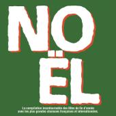 NOEL - La compilation incontournable des fêtes de fin d'année avec les plus grandes chansons françaises et internationales