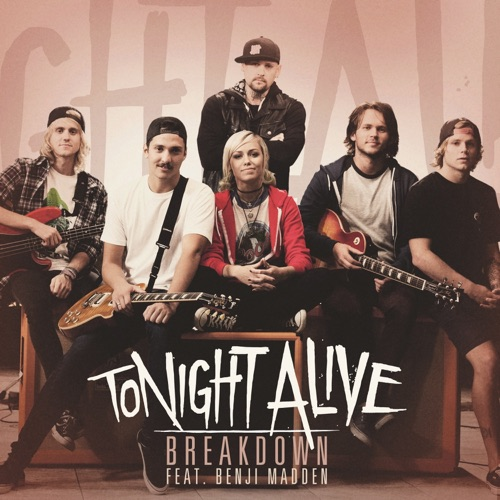 Tonight Alive - Breakdown (feat. Benji Madden) - Single