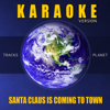 Tracks Planet - Santa Claus Is Coming to Town (Karaoke Version) artwork
