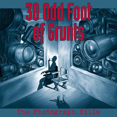 The Photograph Kills - Single - 30 Odd Foot of Grunts