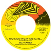 Billy Garner - You're Wasting My Time Part 1