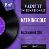 Brazilian Love Song (feat. Dave Cavanaugh and His Orchestra) [Mono Version] - EP, Nat