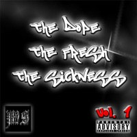 The Dope the Fresh the Sickness, Vol. 1