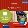 Marc Blancher, Adrienne Derrier & Tim Pirard - C'est la vie - Wortschatz: Compact Lernstories - Französisch B1 Grafik