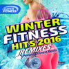 Winter Fitness Hits Remixed 2016 - Pumping Fitness Beats - Various Artists