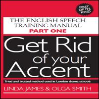 Get Rid of Your Accent: British-English (Unabridged)