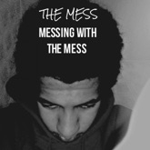 Messing With the Mess