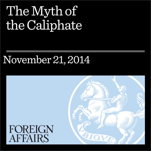 The Myth of the Caliphate: The Political History of an Idea (Unabridged) - Nick Danforth