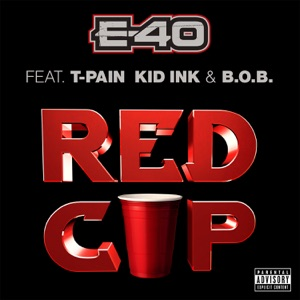 Red Cup (feat. T-Pain, Kid Ink & B.o.B) - Single Mp3 Download