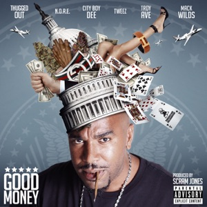 Good Money (feat. Mack Wilds, Tweez, Cityboy Dee & Troy Ave) - Single Mp3 Download