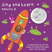Sing and Learn, Vol. 2 (A Collection of Action Songs to Help Little Ones Learn and Develop)