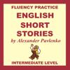 Alexander Pavlenko - English, Short Stories, Intermediate Level: English Fluency Practice, Intermediate Level, Book 4 (Unabridged) アートワーク