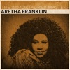 The Immortal R&B Masters (Remastered), Aretha Franklin