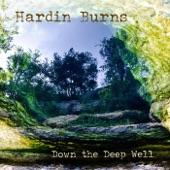 Hardin Burns - Down the Deep Well