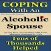 Ashley Rosebloom & J.C. Anonymous - Alcoholic Spouse: Coping with an Alcoholic Husband or Wife: Coping with Alcoholism and Substance Abuse, Book 3 (Unabridged) artwork