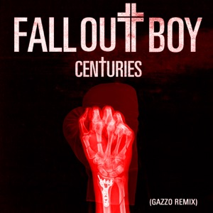Centuries (Gazzo Remix) - Single Mp3 Download
