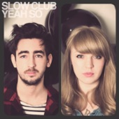 Slow Club - Our Most Brilliant Friends