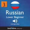 Innovative Language Learning - Learn Russian - Level 3 Lower Beginner Russian, Volume 1: Lessons 1-25: Beginner Russian #4 artwork