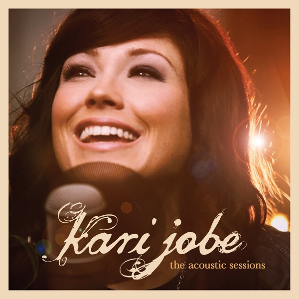 Kari Jobe - The Acoustic Sessions - EP