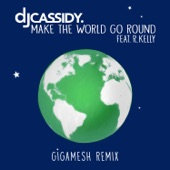 Make the World Go Round (feat. R. Kelly) [Gigamesh Remix] - Single