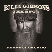 Billy Gibbons And The BFG's - Treat Her Right