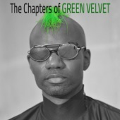 Green Velvet - Thoughts